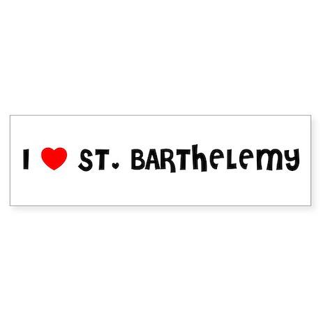 I LOVE ST. BARTHELEMY Bumper Sticker