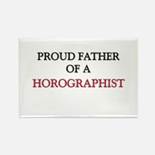 Proud Father Of A HOROGRAPHIST Rectangle Magnet