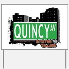 QUINCY AVENUE, STATEN ISLAND, NYC Yard Sign