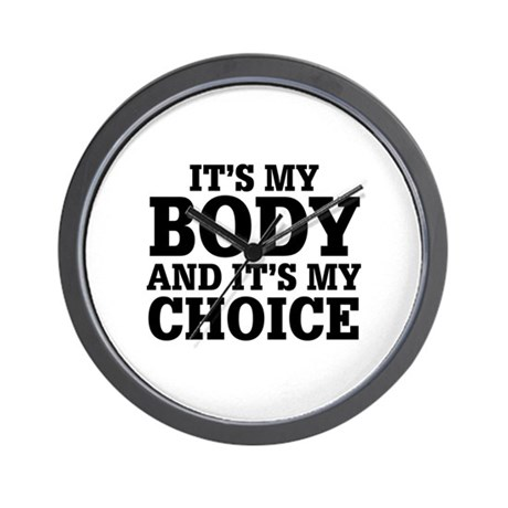 My Body My Choice Wall Clock