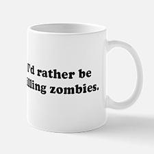 I'd Rather be Killing Zombies Mug