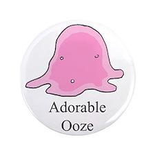 "Adorable Ooze 3.5"" Button"