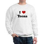 I Love Teena Sweatshirt