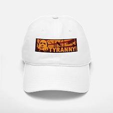 """Tyranny"" Baseball Baseball Cap"