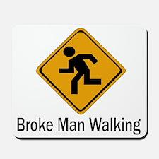 Broke Man Walking Mousepad