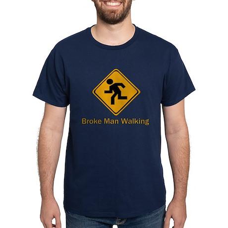 Broke Man Walking Dark T-Shirt