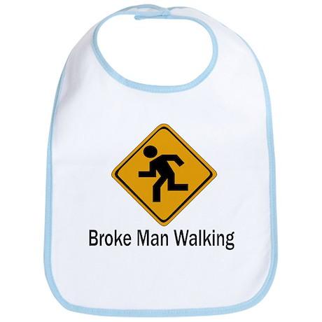 Broke Man Walking Bib