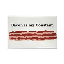 BACON is my CONSTANT Rectangle Magnet