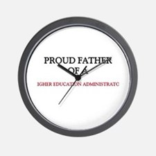 Proud Father Of A HIGHER EDUCATION ADMINISTRATOR W