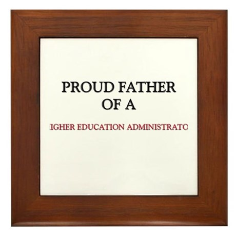 Proud Father Of A HIGHER EDUCATION ADMINISTRATOR F