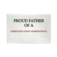 Proud Father Of A HIGHER EDUCATION ADMINISTRATOR R
