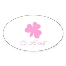 Tis Herself Oval Sticker (10 pk)