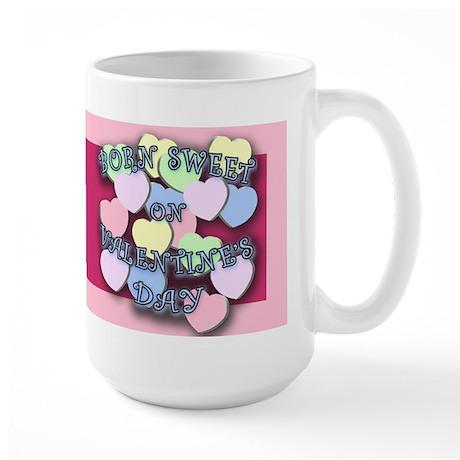 Born Sweet on Valentines Day Large Mug