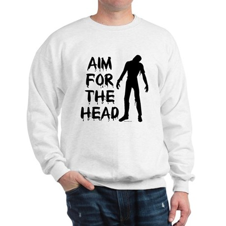 Aim For The Head Zombie Sweatshirt