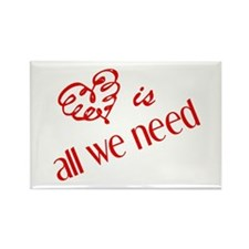 Love is all we need Rectangle Magnet