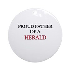 Proud Father Of A HERALD Ornament (Round)