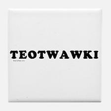 TEOTWAWKI Tile Coaster