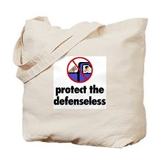 Protect the defenseless. Tote Bag