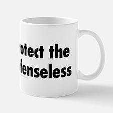 Protect the defenseless. Mug