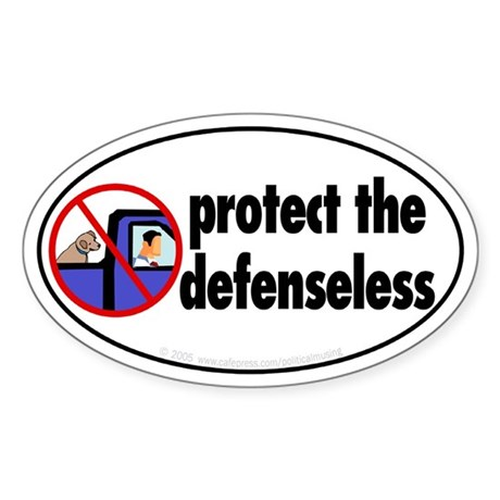 Protect the defenseless. Oval Sticker