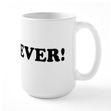 WHATEVER! Large Mug