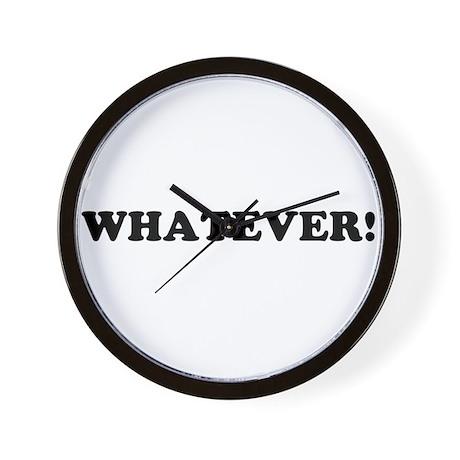 WHATEVER! Wall Clock