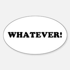 WHATEVER! Oval Decal