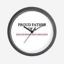 Proud Father Of A HEALTH PROMOTION SPECIALIST Wall