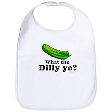 What the Dilly yo? Bib