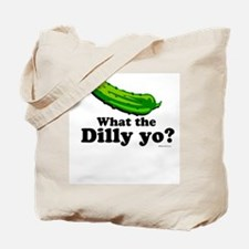 What the Dilly yo? Tote Bag