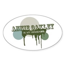 Annie Oakley is my Home-Girl Oval Decal