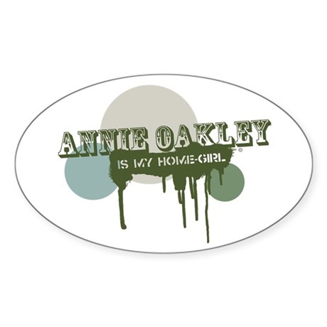 Annie Oakley is my Home-Girl Oval Sticker