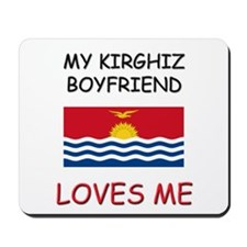 My Kirghiz Boyfriend Loves Me Mousepad