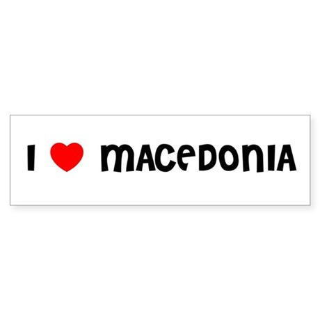 I LOVE MACEDONIA Bumper Sticker