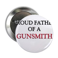 Proud Father Of A GUNSMITH 2.25