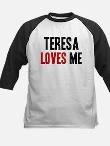 Teresa loves me Tee