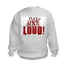 Play UKE LOUD! Sweatshirt
