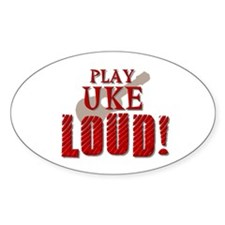 Play UKE LOUD! Oval Decal