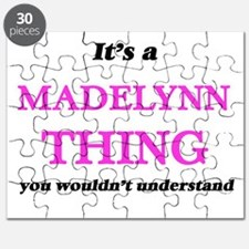 It's a Madelynn thing, you wouldn't Puzzle