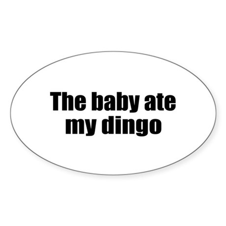 Baby Ate My Dingo Oval Sticker