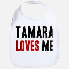 Tamara loves me Bib