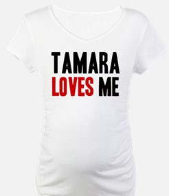 Tamara loves me Shirt