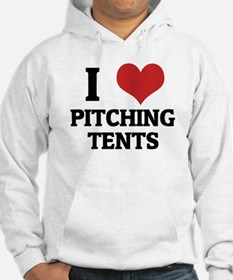 I Love Pitching Tents Hoodie