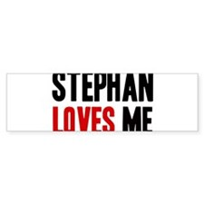 Stephan loves me Bumper Bumper Sticker