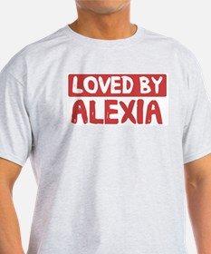 Loved by Alexia T-Shirt