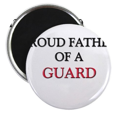 Proud Father Of A GUARD Magnet