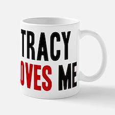 Tracy loves me Mug