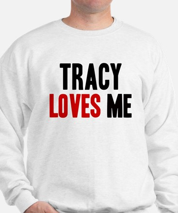 Tracy loves me Sweater