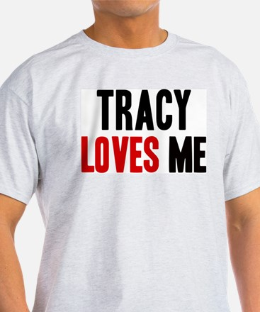 Tracy loves me T-Shirt