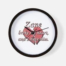 Zane broke my heart and I hate him Wall Clock